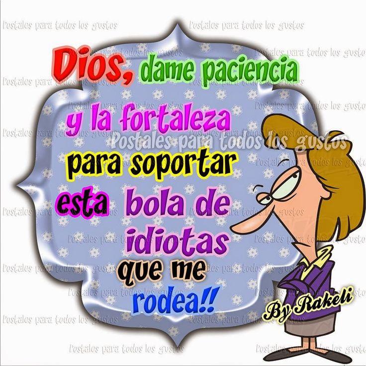 Postales Para Todos Los Gustos: DIOS DAME PACIENCIA!!