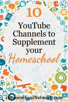 YouTube Channels to Supplement your Homeschool