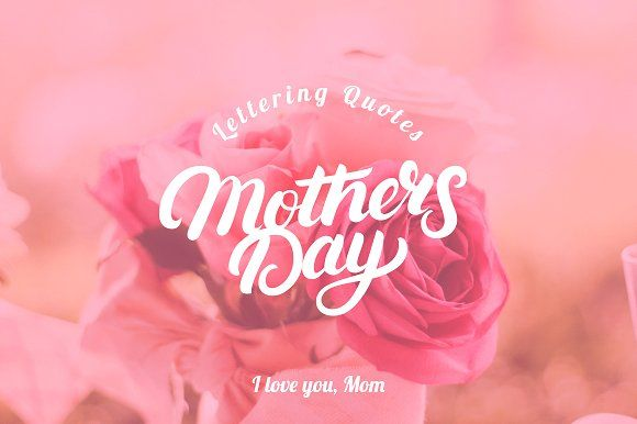 Mothers Day Lettering Quotes by Letters-Shmetters on @creativemarket