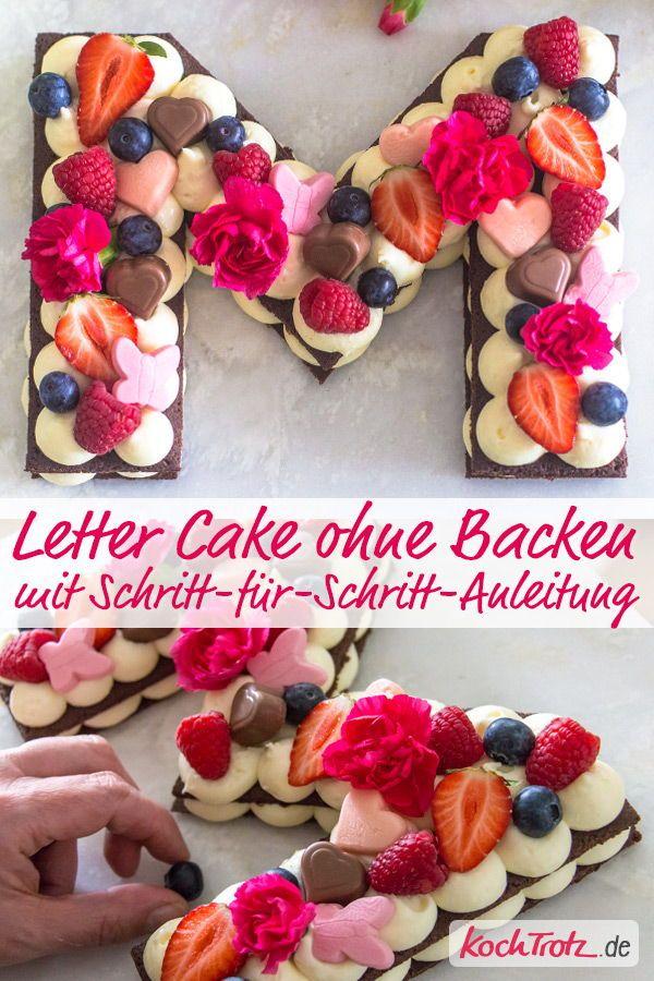 Muttertagstorte Einfacher Letter Cake Ohne Backen Mit Vielen Varianten Kochtrotz Kreative Rezepte Rezept Muttertagstorte Anzahl Kuchen Fruchtekuchen