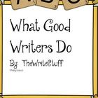 What Good Writers Do is FREE printable and an easy, kid-friendly version of the 6 +1 Writing Traits.  It can be bound as a book, posted at your wri...