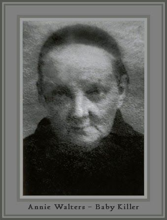 Annie Walters (1847 ?  – 3 February 1903) Murderess baby farmer hanged at Holloway with her accomplice Amelia Sach