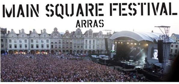 MAIN SQUARE Date: 3 au 5 Juillet Où: Citadelle d'Arras (France) Festival Français le plus cosmopolite