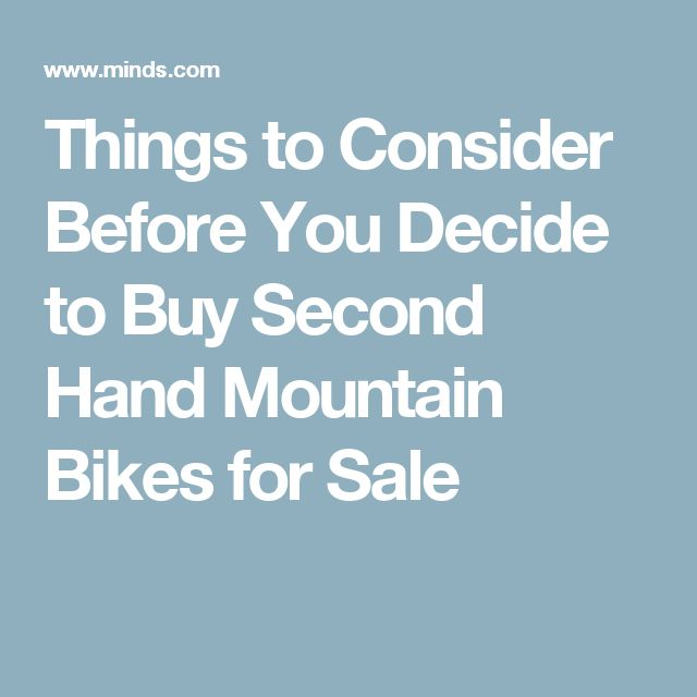 Things to Consider Before You Decide to Buy Second Hand Mountain Bikes for Sale