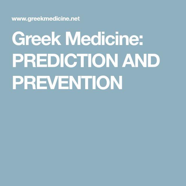 Greek Medicine: PREDICTION AND PREVENTION