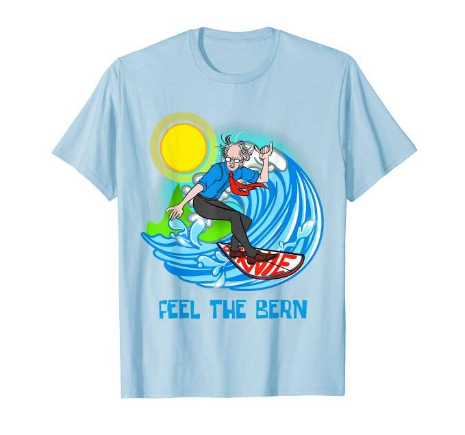 Feel The Bern T Shirt Funny Crazy Hair Surfer Bernie Sanders Clothing Mens Tops Children In Need Shirts