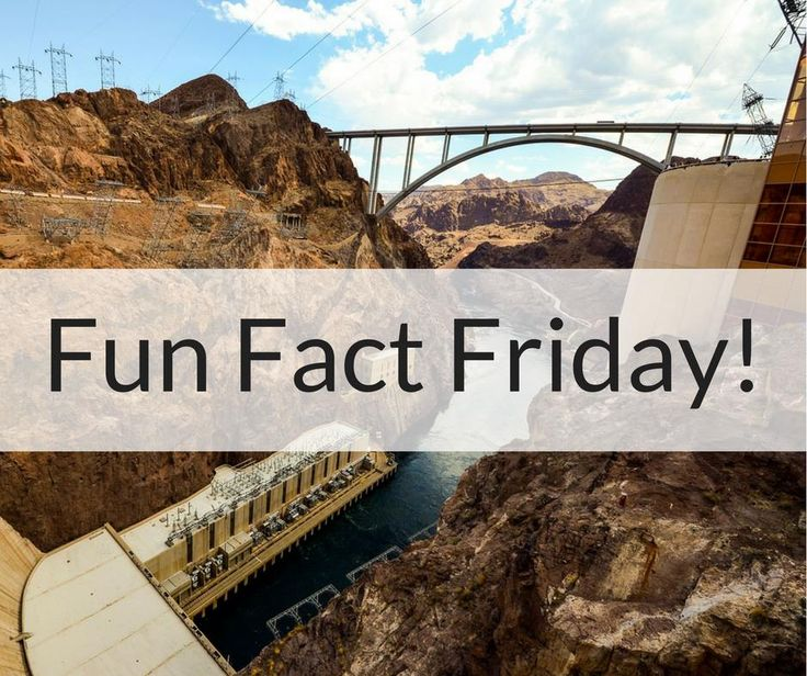 FUN FACT FRIDAY. There is enough concrete in the Hoover Dam to build a two lane highway from San Fransisco to New York!