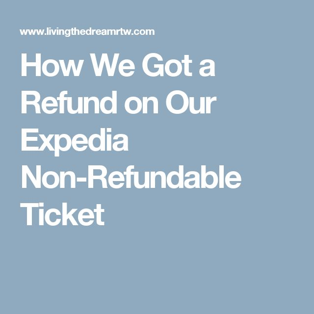How We Got a Refund on Our Expedia Non-Refundable Ticket