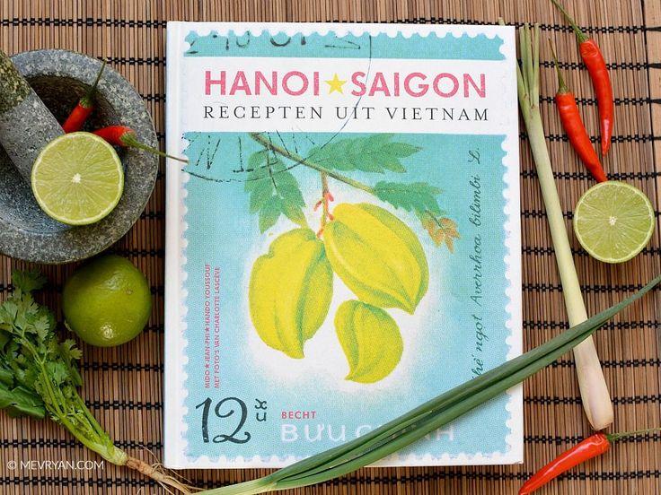 Kookboek Hanoi Saigon kopen? Lees het review op food blog mevryan.com  #review #kookboek # Aziatisch #koken #Vietnamees #keuken