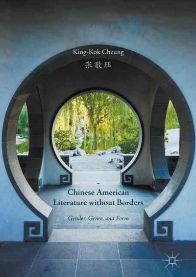 Chinese American Literature Without Borders: Gender, Genre, and Form
