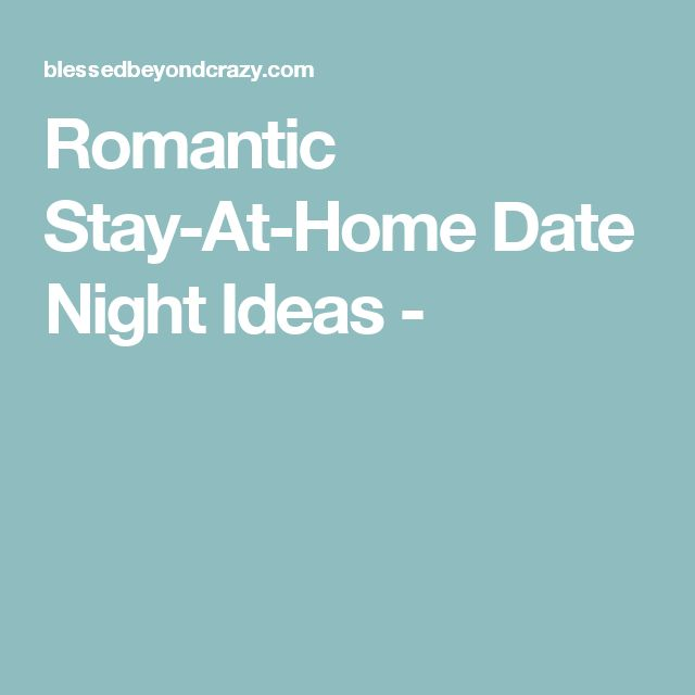 1000 Ideas About Romantic Home Dates On Pinterest Romantic Homes Indoor F