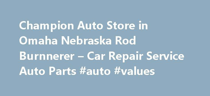 Champion Auto Store in Omaha Nebraska Rod Burnnerer – Car Repair Service Auto Parts #auto #values http://philippines.remmont.com/champion-auto-store-in-omaha-nebraska-rod-burnnerer-car-repair-service-auto-parts-auto-values/  #champion auto parts # Car Repair Service Auto Parts Their phone number is (402)451-3434. Obtaining 59 plate insurance cover is an important aspect of owning a new motor vehicle. A bit of info is provided on what 59 plates are, how to understand the information on a 59…