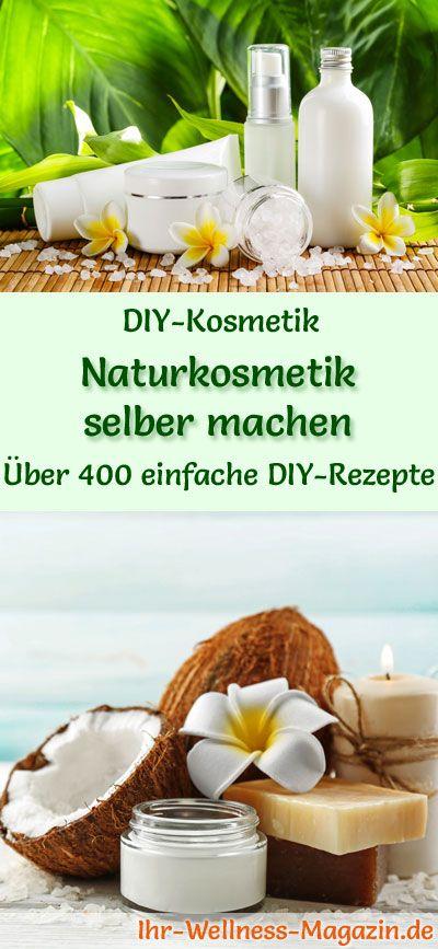 Naturkosmetik selber machen – DIY – Über 400 Naturkosmetik Rezepte
