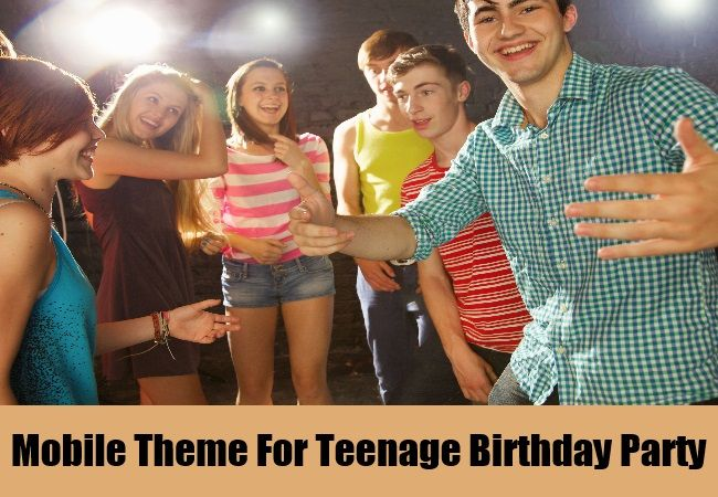 Mobile Theme For Teenage Birthday Party