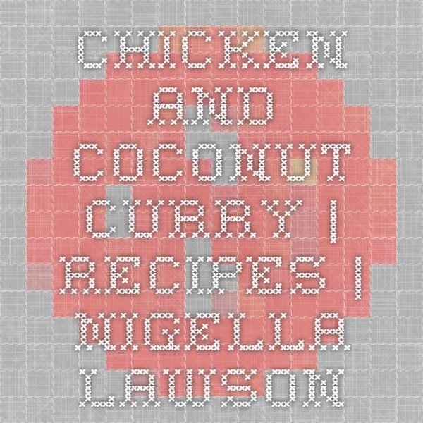 CHICKEN AND COCONUT CURRY | Recipes | Nigella Lawson