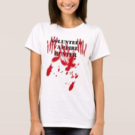 Volunteer Vampire Hunter T-Shirt - tap, personalize, buy right now!