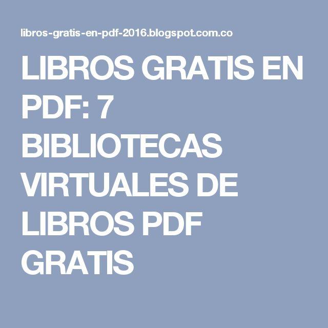 LIBROS GRATIS EN PDF: 7 BIBLIOTECAS VIRTUALES DE LIBROS PDF GRATIS
