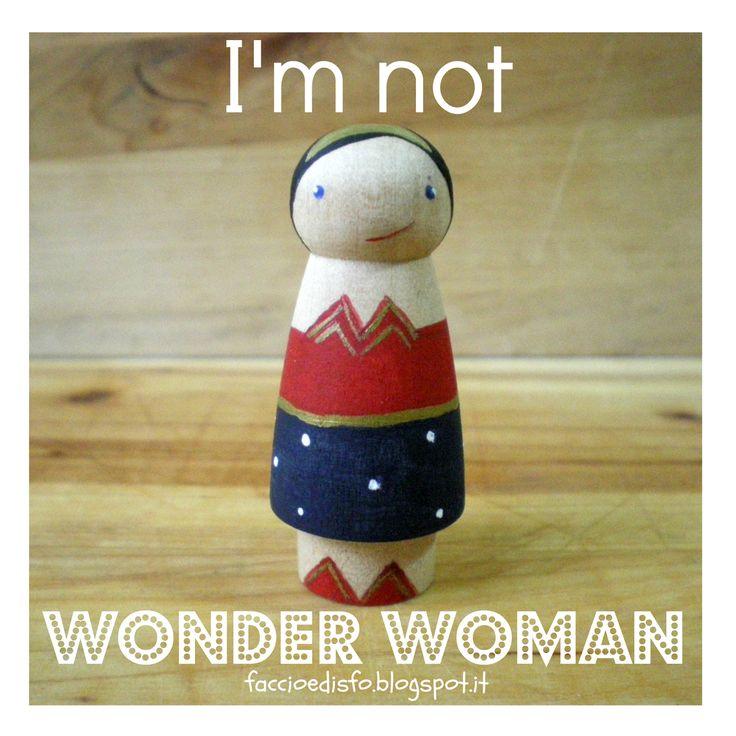 Mamma, vieni!: I'm not Wonder Woman (#quellochelabloggernondice #nonsonowonderwoman)