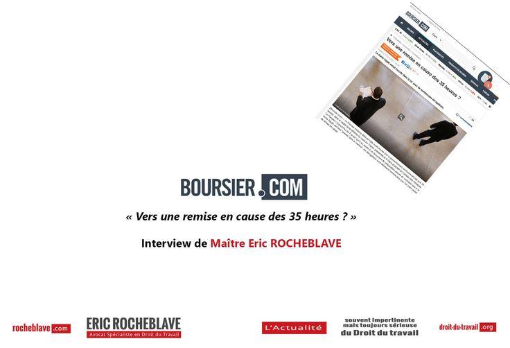 « Vers une remise en cause des 35 heures ? » Interview de Maître Eric ROCHEBLAVE Boursier   http://rocheblave.com/avocat/droitdutravail/35-heures-projet-loi/  Éric ROCHEBLAVE Avocat au Barreau de Montpellier Spécialiste en Droit du Travail et Droit de la Sécurité Sociale http://www.rocheblave.com  Consultations par téléphone http://www.rocheblave.fr  L'Actualité du Droit du travail http://www.droit-du-travail.org