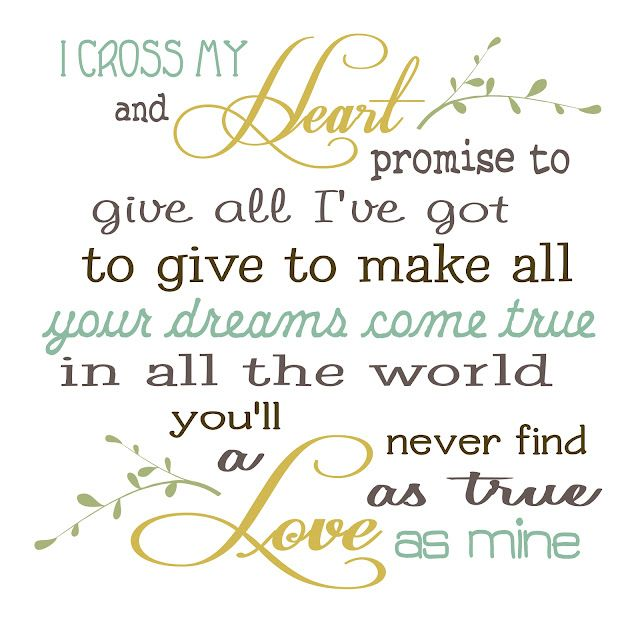 """Lyrics to """"I Cross My Heart"""" by George Strait .. (( (You have made my dreams come true! Thanks for the wonderful Anniversary weekend! Love You Deb)))"""