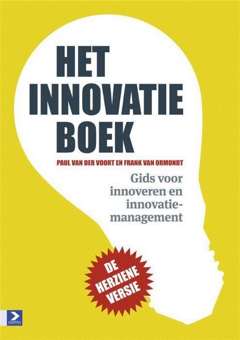 Het innovatieboek  Meer dan tachtig procent van de producten die we over tien jaar zullen kopen is nu nog niet op de markt. Of jouw organisatie ook met succes bijdraagt aan die tachtig procent hangt af van het vermogen om te innoveren. Innoveren is overleven. Het innovatieboek is een praktijkgericht boek voor iedereen die wil innoveren of het nu als manager of adviseur in een organisatie is of als ondernemer met innovatieve ideeën. Het legt een relatie tussen het innovatieproces dromen…