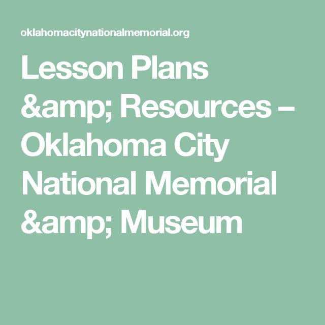 Lesson Plans & Resources – Oklahoma City National Memorial & Museum