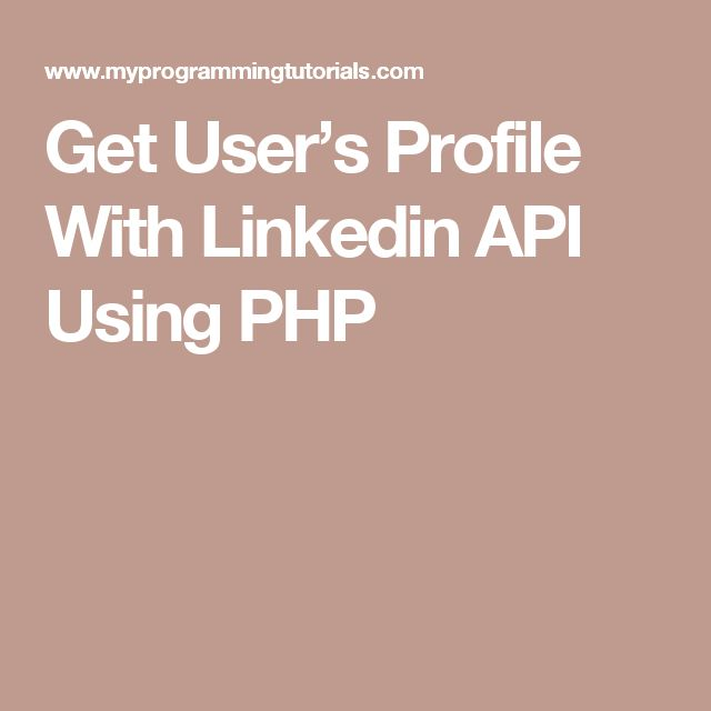 Get User's Profile With Linkedin API Using PHP