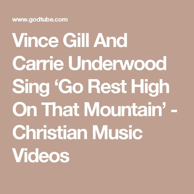 Vince Gill And Carrie Underwood Sing 'Go Rest High On That Mountain' - Christian Music Videos