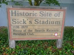 yeah - it really was called Sick's Stadium - the Seattle Pilots - 1969