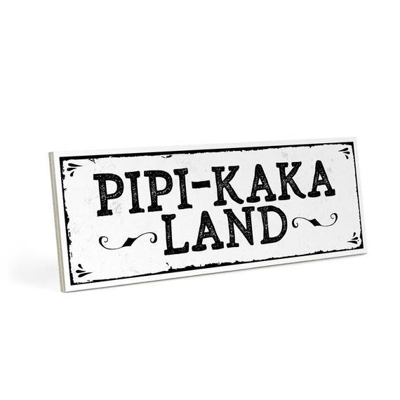 Holzschild Mit Spruch Pipi Kaka Land Vintage Shabby Deko Wandbild Turschild Von Artfaves Wooden Signs With Sayings Wooden Signs Sign Quotes