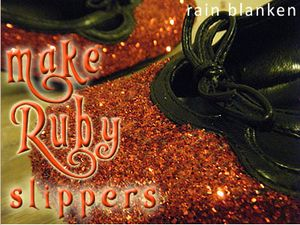 Make a pair of ruby slippers with this complete ruby slippers tutorial from Rain Blanken, your DIY Fashion Expert.