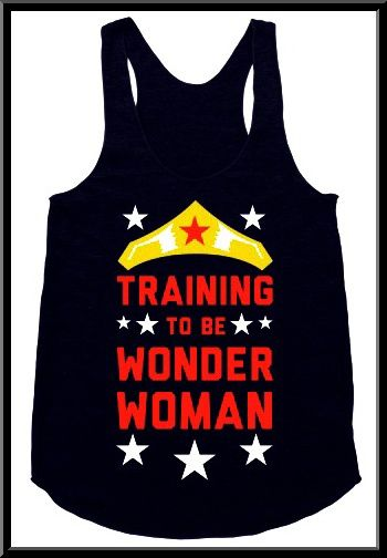 Wonder Woman tank From Look Human  http://www.lookhuman.com/design/32113-training-to-be-wonder-woman