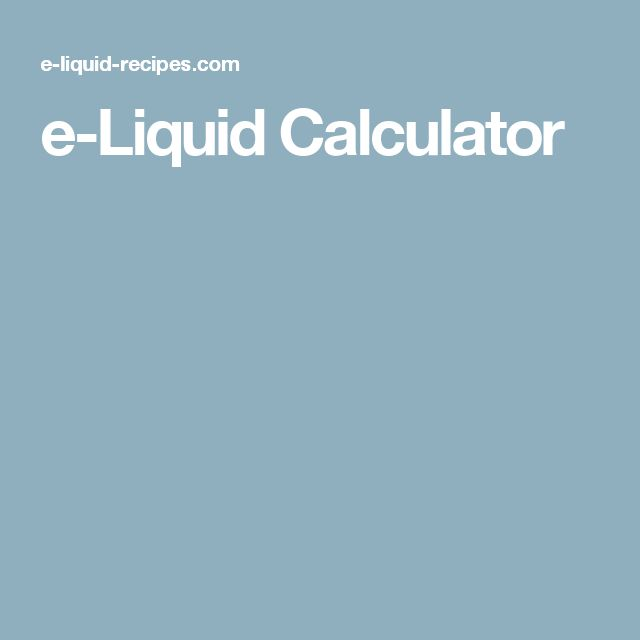 e-Liquid Calculator Get All of these E-Liquids and more @ http://TeagardinsVapeShop.com or look for Teagardins Vape Shop in google play store today to get all the Best vape products right on your cell phone.