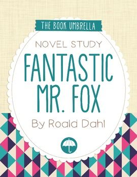 Fantastic Mr. Fox by Roald Dahl Novel Study $