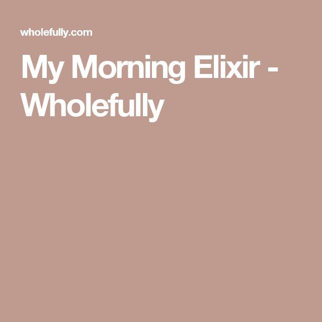 My Morning Elixir - Wholefully
