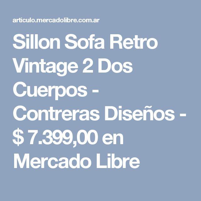 Sillon Sofa Retro Vintage 2 Dos Cuerpos - Contreras Diseños - $ 7.399,00 en Mercado Libre