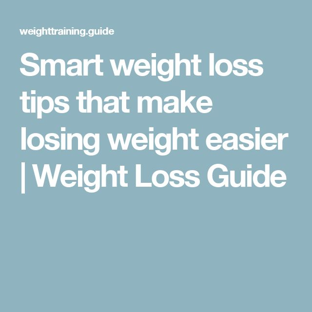 Smart weight loss tips that make losing weight easier | Weight Loss Guide