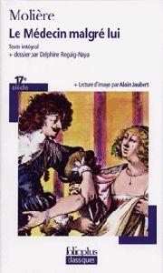 Le Médecin malgré lui <br>Molière