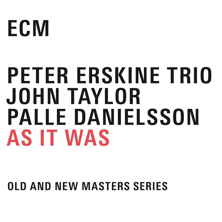 "Peter Erskine Trio: ""As It Was"""