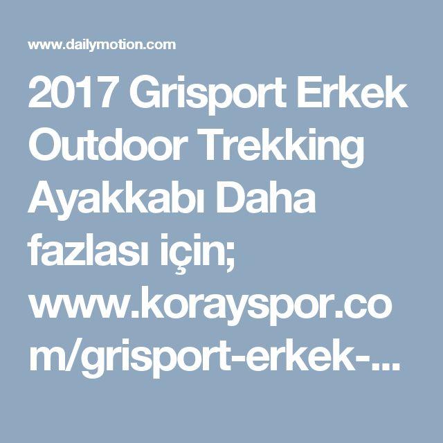 2017 Grisport Erkek Outdoor Trekking Ayakkabı  Daha fazlası için;  www.korayspor.com/grisport-erkek-outdoor-ayakkabisi/ Korayspor.com da satışa sunulan tüm markalar ve ürünler Orjinaldir, Korayspor bu markaların yetkili Satıcısıdır.  Koray Spor Spor Malz. San. Tic. Ltd. Şti.