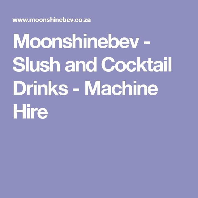 Moonshinebev - Slush and Cocktail Drinks - Machine Hire