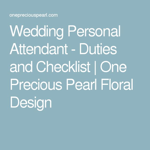 Wedding Personal Attendant - Duties and Checklist | One Precious Pearl Floral Design