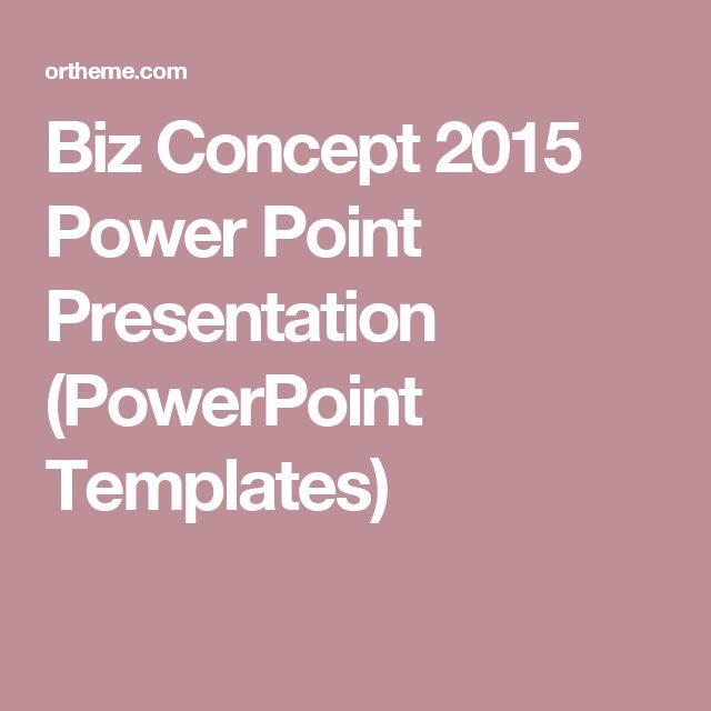 Biz Concept 2015 Power Point Presentation (PowerPoint Templates)
