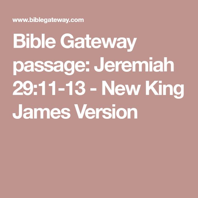 Bible Gateway passage: Jeremiah 29:11-13 - New King James Version
