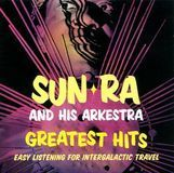 Greatest Hits: Easy Listening for Intergalactic Travel [CD]