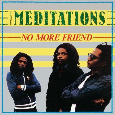No More Friend - Meditations