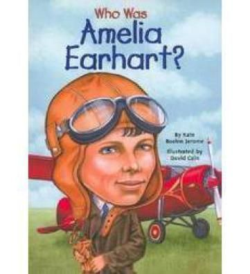 Biography.  2002.  Amelia Earhart by Kate Boehm Jerome, illustrated by Davin Cain.  This story talks about who Amelia Earhart was.  She flew a plane solo in 1932.  She was the first woman to ever do this.  She disappeared in 1937.