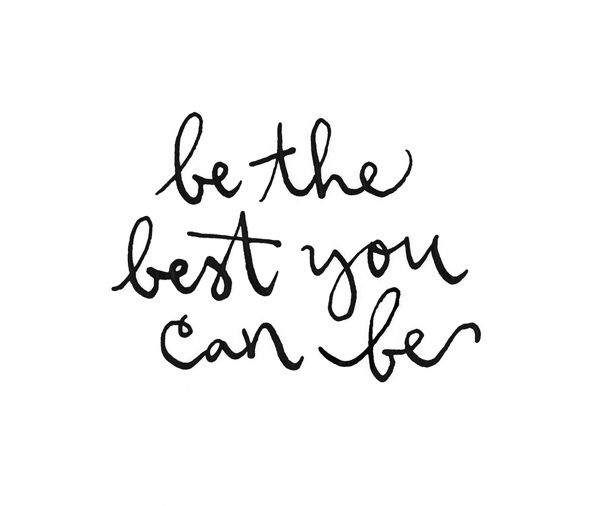 be the best you can be <3