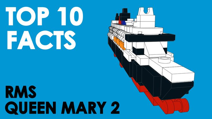 Top 10 Facts About The RMS Queen Mary 2 with LEGO!
