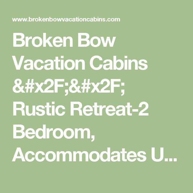 Broken Bow Vacation Cabins // Rustic Retreat-2 Bedroom, Accommodates Up To 6 Guests, Pet Friendly, WiFi, Hot Tub
